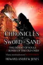 The Chronicle of Sword & Sand - Box Set - 2 Books in 1 ebook by Howard Andrew Jones