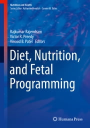 Diet, Nutrition, and Fetal Programming ebook by Victor R. Preedy, Vinood B. Patel, Rajkumar Rajendram