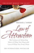 The Law of Attraction ebook by Michael J. Losier