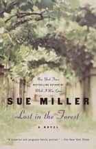 Lost in the Forest - A Novel ebook by Sue Miller