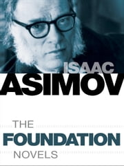 The Foundation Novels 7-Book Bundle - Foundation, Foundation and Empire, Second Foundation, Foundation's Edge, Foundation and Earth, Prelude to Foundation, Forward the Foundation ebook by Isaac Asimov