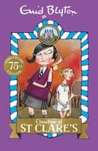 Claudine at St Clare's - Book 7 ebook by Enid Blyton