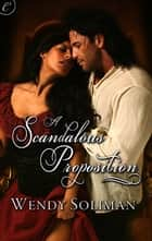 A Scandalous Proposition ebook by Wendy Soliman