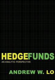Hedge Funds: An Analytic Perspective ebook by Lo, Andrew W.