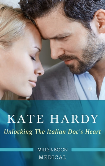 Unlocking The Italian Doc's Heart ebook by Kate Hardy