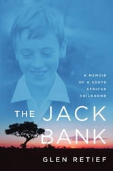 The Jack Bank - A Memoir of a South African Childhood ebook by Glen Retief