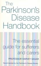 The New Parkinson's Disease Handbook ebook by Harvey Sagar