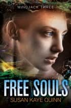 Free Souls ebook by Susan Kaye Quinn