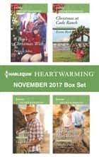Harlequin Heartwarming November 2017 Box Set - A Boy's Christmas Wish\Cowboy on Call\Christmas at Cade Ranch\The Woman Most Wanted ebook by Patricia Johns, Leigh Riker, Karen Rock,...
