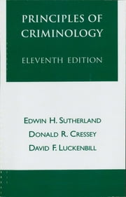 Principles of Criminology ebook by Edwin H. Sutherland,Donald R. Cressey,David F. Luckenbill