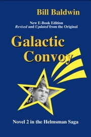 GALACTIC CONVOY: Director's Cut Edition ebook by Bill Baldwin