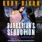 Barbarian's Seduction audiobook by Ruby Dixon
