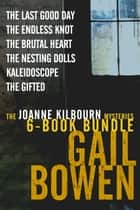 The Joanne Kilbourn Mysteries 6-Book Bundle Volume 3 ebook by Gail Bowen