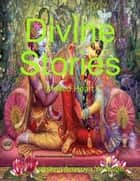 Divine Stories ebook by Lakshmi Anasuya Yedavalli