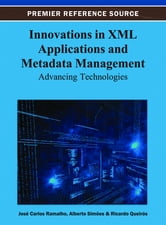 Innovations in XML Applications and Metadata Management - Advancing Technologies ebook by
