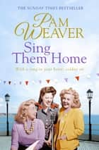 Sing Them Home ebook by Pam Weaver