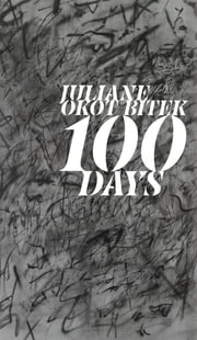 100 Days ebook by Juliane Okot Bitek,Cecily Nicholson