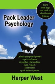 Pack Leader Psychology ebook by Harper West