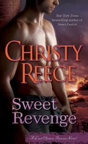 Sweet Revenge - A Last Chance Rescue Novel ebook by Christy Reece