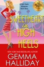 Sweetheart in High Heels ebook by