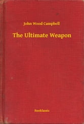 The Ultimate Weapon ebook by John Wood Campbell