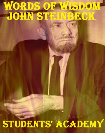 Words of Wisdom: John Steinbeck ebook by Students' Academy
