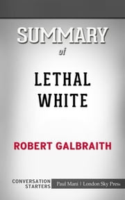 Lethal White: by Robert Galbraith​​​​​​​ | Conversation Starters ebook by dailyBooks