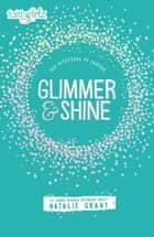 Glimmer and Shine - 365 Devotions to Inspire eBook by Natalie Grant