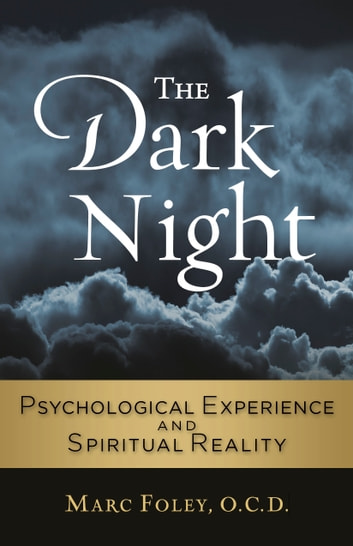 The Dark Night Psychological Experience and Spiritual Reality ebook by Marc Foley, OCD