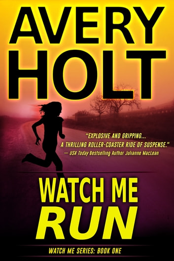 Watch Me Run ebook by Avery Holt