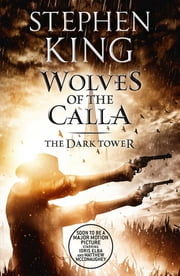 The Dark Tower V: Wolves of the Calla - (Volume 5) ebook by Stephen King