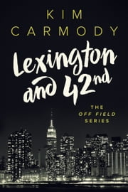 Lexington and 42nd ebook by Kim Carmody