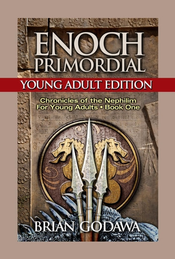 Enoch Primordial: Young Adult Edition - Chronicles of the Nephilim for Young Adults, #1 ebook by Brian Godawa