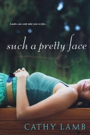 Such A Pretty Face ebook by Cathy Lamb
