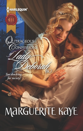 Outrageous Confessions of Lady Deborah ebook by Marguerite Kaye