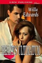Heart's Ultimatum ebook by Edwards, Willa