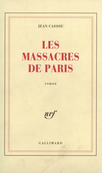 Les Massacres de Paris ebook by Jean Cassou