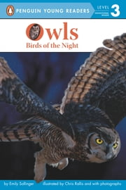 Owls - Birds of the Night ebook by Emily Sollinger,Chris Rallis