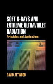 Soft X-Rays and Extreme Ultraviolet Radiation - Principles and Applications ebook by David Attwood