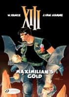 XIII - Volume 16 - maximilian's gold ebook by Jean Van Hamme, William Vance