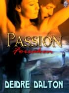 PASSION FORSAKEN ebook by Deidre Dalton, T.L. Davison