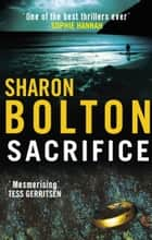 Sacrifice ebook by Sharon Bolton