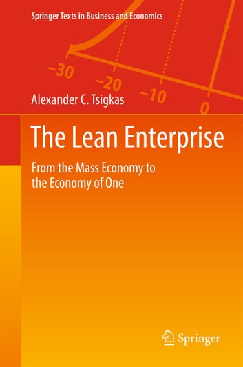 The Lean Enterprise - From the Mass Economy to the Economy of One ebook by Alexander Tsigkas