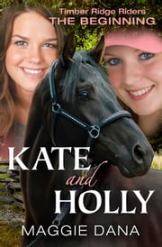 Kate and Holly: The Beginning ebook by Maggie Dana