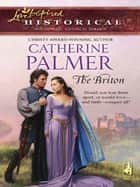 The Briton (Mills & Boon Historical) eBook by Catherine Palmer
