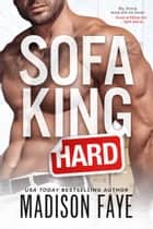 Sofa King Hard ebook by Madison Faye