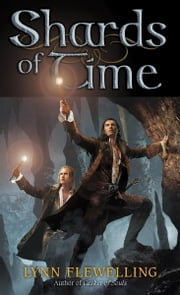 Shards of Time - The Nightrunner Series, Book 7 ebook by Lynn Flewelling
