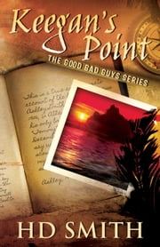 Keegan's Point - The Good Bad Guys, #1 ebook by HD Smith