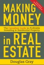 Making Money in Real Estate ebook by Douglas Gray