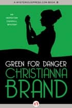 Green for Danger ebook by Christianna Brand